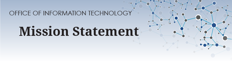 Office of Information Technology Mission Statement