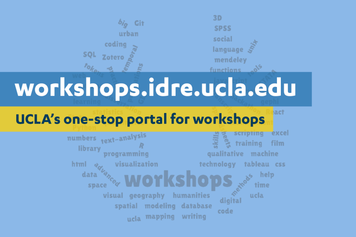 workshops.idre.ucla.edu UCLA's one-stop portal for workshops